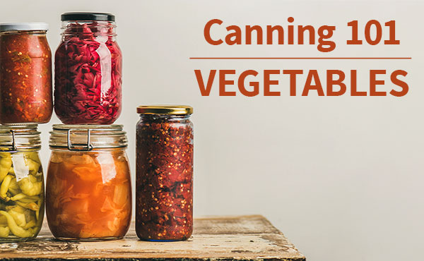 Vegetable Canning 101