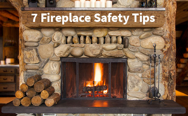 7 Fireplace Safety Tips